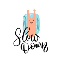 slow down - hand drawn inspirational vector image