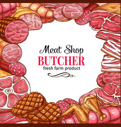 Butcher shop poster with frame of meat and sausage vector