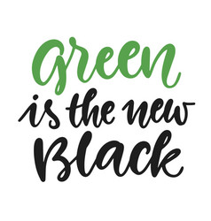 green is new black poster vector image