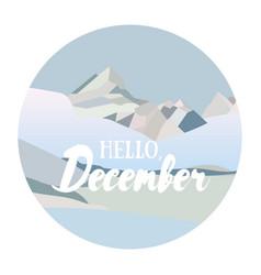 hello december greeting card vector image