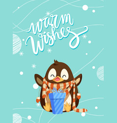 warm wishes penguin in scarf and present gift box vector image