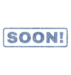 Soon exclamation textile stamp vector