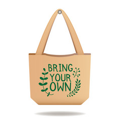 brown linen eco bag with sign bring your own vector image