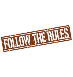 Follow the rules square grunge stamp vector