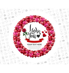 I love you with love circle red ribbon and rose vector