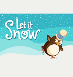 let it snow greeting card penguin skates on snow vector image