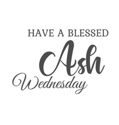 Have a blessed ash wednesday vector