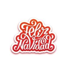 Feliz navidad lettering Merry Christmas greetings vector image