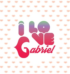 I love Gabriel vector image