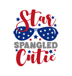 Star spangled cutie calligraphy-happy independence vector
