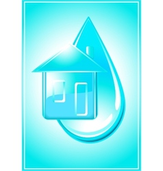 House and drop of water vector