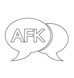 Afk internet acronym chat bubble vector