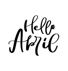 Hello april hand drawn calligraphy text and brush vector