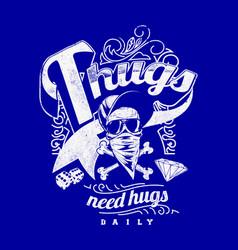 Thugs need hugs vector