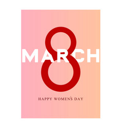 8 march happy womens day greeting card on pink vector image