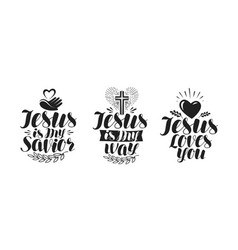 Jesus is my savior calligraphy bible lettering vector