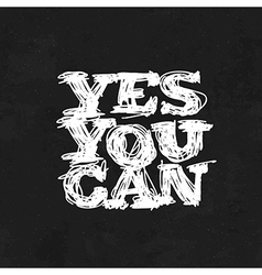 Yes You Can Motivational Poster vector image vector image