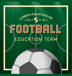 Soccer football background education team vector