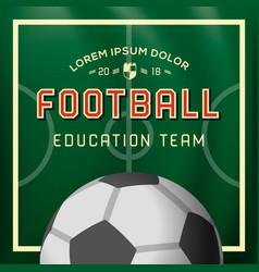 soccer football background education team vector image