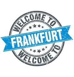 Welcome to frankfurt blue round vintage stamp vector