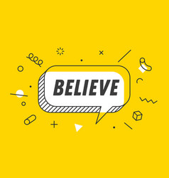believe banner speech bubble poster and sticker vector image
