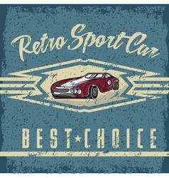 retro sport car old vintage grunge poster vector image