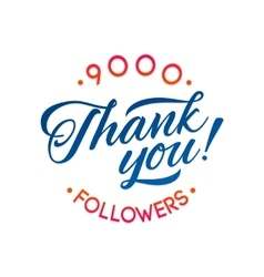 Thank you 9000 followers card thanks vector image