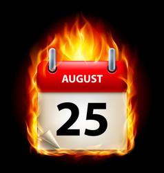 twenty-fifth august in calendar burning icon on vector image