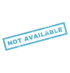 Not Available Rubber Stamp vector