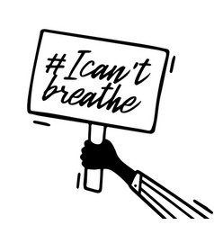 Picket placard sign i cant breathe protest vector