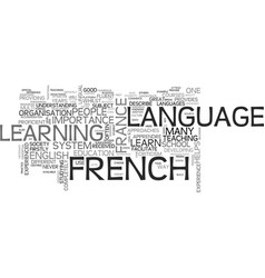 why learn french in france text word cloud concept vector image