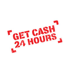 Get cash 24 hours rubber stamp vector