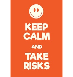 Keep calm and take risks poster vector
