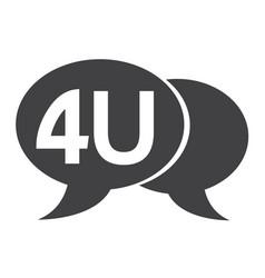4u internet acronym chat bubble vector