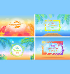 hello hot summer days posters set on blurred vector image