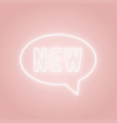 new neon sign glowing speech bubble with text vector image