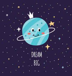 Dream big - cartoon space card with cute smiling vector