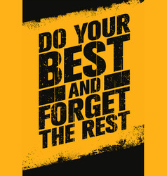 Do your best and forget the rest inspiring sport vector