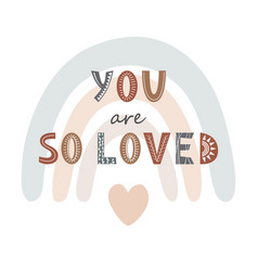 You are so loved cute print with lettering vector