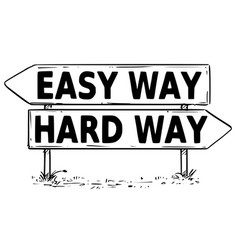two arrow sign drawing of easy or hard way vector image