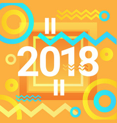 2018 sign happy new year poster abstract greeting vector image