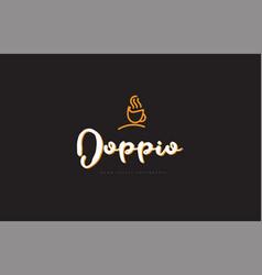 Doppio word text logo with coffee cup symbol idea vector