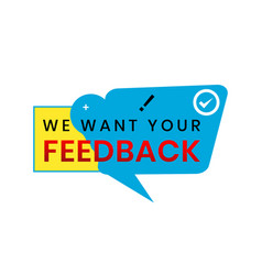 We want your feedback in text can be used vector