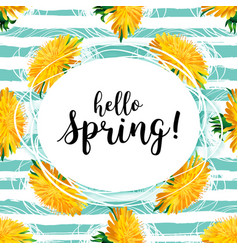 Spring flowers hello spring lettering yellow vector