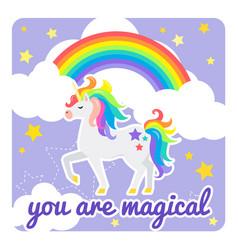 cute card with unicorn and rainbow you are vector image