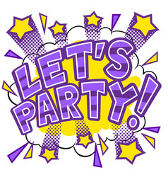 lets party word comic book pop art vector image