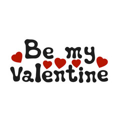 Lettering romantic phrase be my valentine vector