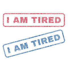 i am tired textile stamps vector image vector image
