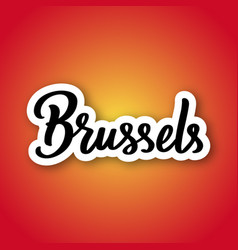 brussels - hand drawn lettering name of belgium vector image