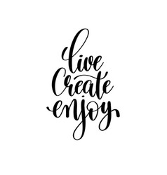 Live create enjoy brush ink hand lettering vector